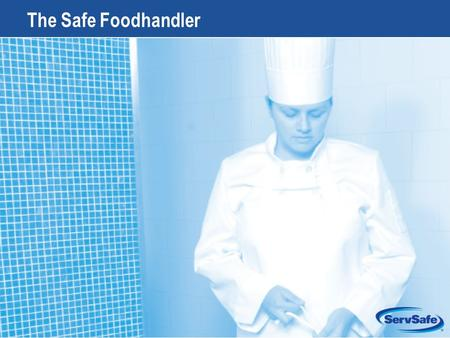 The Safe Foodhandler Instructor Notes