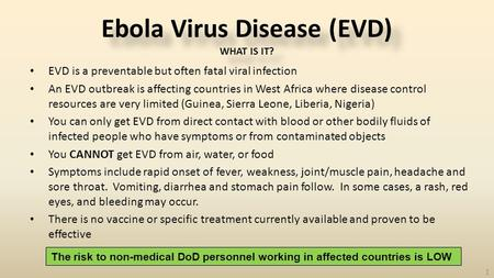 EVD is a preventable but often fatal viral infection An EVD outbreak is affecting countries in West Africa where disease control resources are very limited.