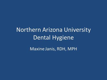 Northern Arizona University Dental Hygiene