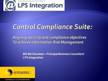 Bill McClanahan – Principal Business Consultant LPS Integration.