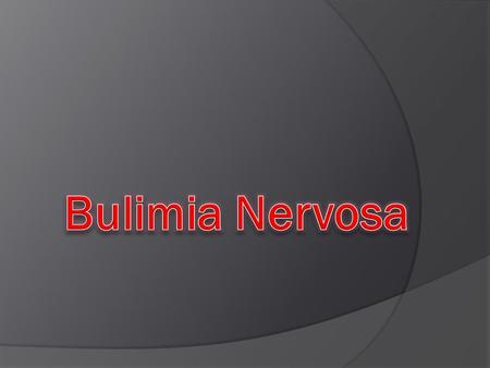  The exact cause of bulimia nervosa is unknown.  Research suggests that inherited biological and genetic factors contribute.  Research has also focused.