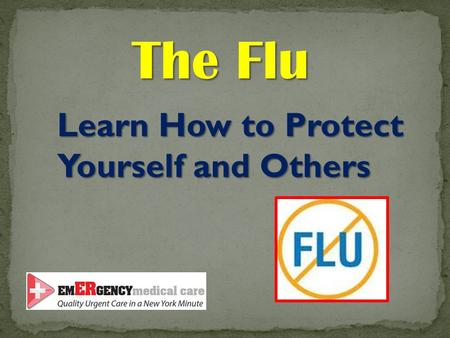 Learn How to Protect Yourself and Others The Flu.