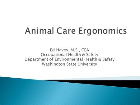 Ed Havey, M.S., CEA Occupational Health & Safety Department of Environmental Health & Safety Washington State University.