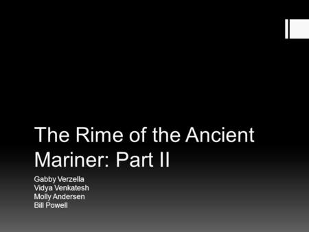 Ancient Mariner Part ppt video online download