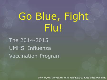 The UMHS Influenza Vaccination Program