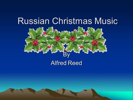 Russian Christmas Music By Alfred Reed. The opening carol in the woodwinds and chimes in the background is what I like to think of as Mary's theme