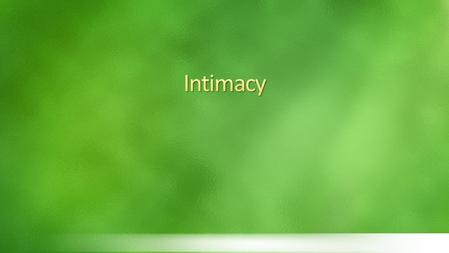 Call to worship Call to intimacy Bragging on God Spending as much time with Him as possible Going to the secret place.