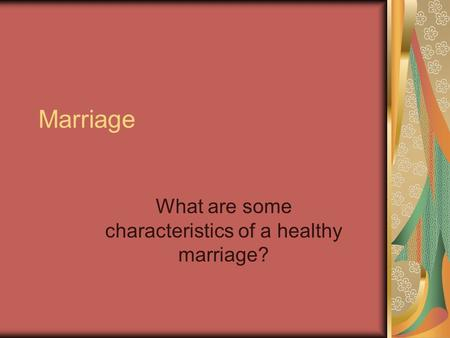 Marriage What are some characteristics of a healthy marriage?