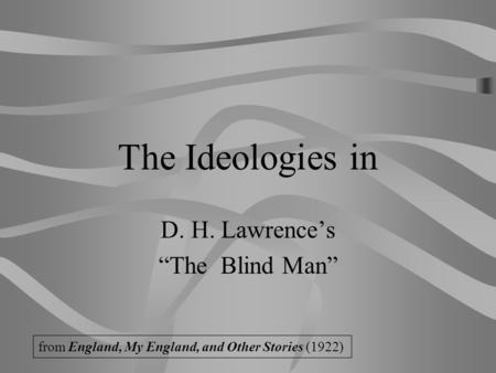 "D. H. Lawrence's ""The Blind Man"""