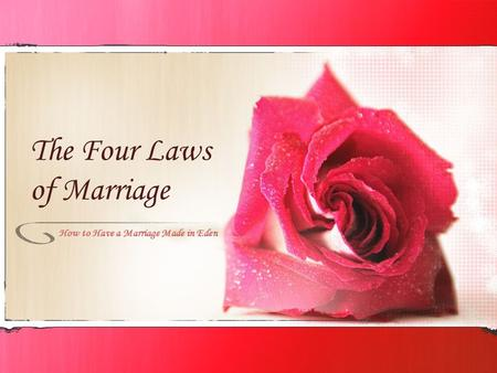 The Four Laws of Marriage How to Have a Marriage Made in Eden.