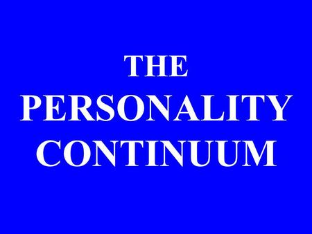 THE PERSONALITY CONTINUUM