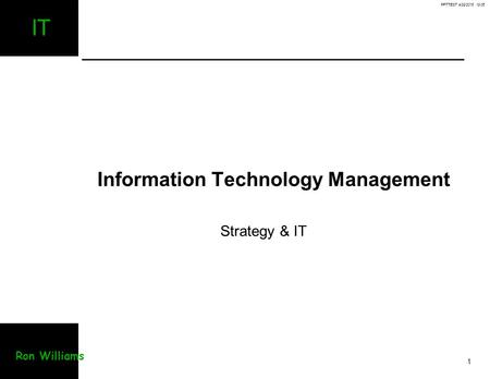 PPTTEST 4/29/2015 19:07 1 IT Ron Williams Information Technology Management Strategy & IT.
