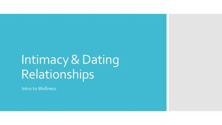 Intimacy & Dating Relationships