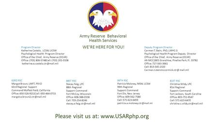 Army Reserve Behavioral Health Services WE'RE HERE FOR YOU!