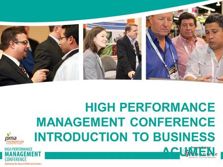 HIGH PERFORMANCE MANAGEMENT CONFERENCE INTRODUCTION TO BUSINESS ACUMEN.