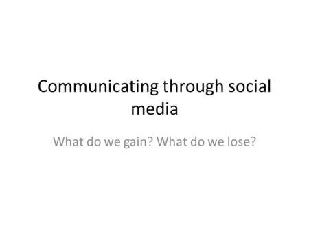 Communicating through <strong>social</strong> <strong>media</strong>