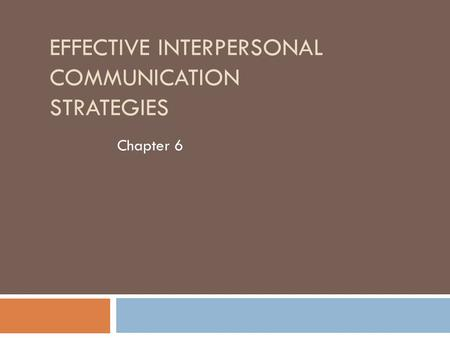 interpersonal communication strategies Hone these sales communication skills to be a better salesperson, coworker   understood their problems and devised a strategy to solve them.