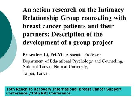 An action research on the Intimacy Relationship Group counseling with breast cancer patients and their partners: Description of the development of a group.