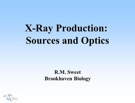 X-Ray Production: Sources and Optics