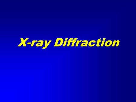"X-ray Diffraction. X-ray Generation X-ray tube (sealed) Pure metal target (Cu) Electrons remover inner-shell electrons from target. Other electrons ""fall"""