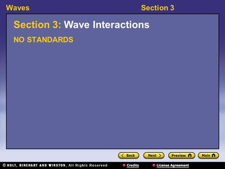 WavesSection 3 Section 3: Wave Interactions NO STANDARDS.