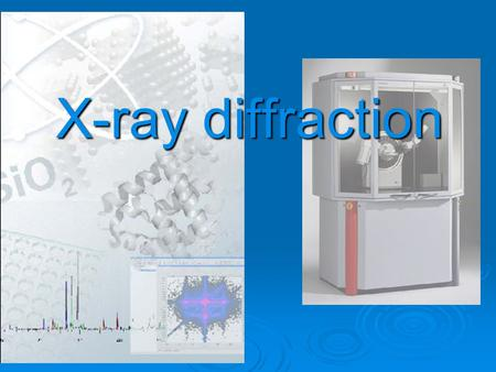 X-ray diffraction.