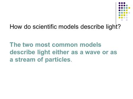 How do scientific models describe light?