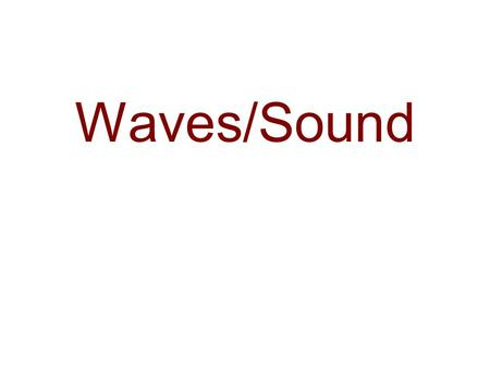 Waves/Sound. The Nature of Waves What is a wave? –A wave is a repeating ____________ or ____________ that transfers _________ through ________or_________.