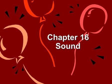 Chapter 16 Sound.