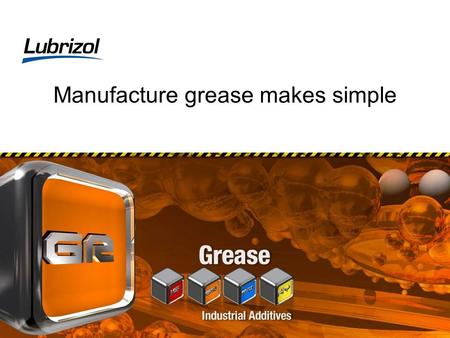 Manufacture <strong>grease</strong> makes simple