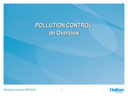 Pollution Control PPT03A 1 POLLUTION CONTROL an Overview POLLUTION CONTROL an Overview.