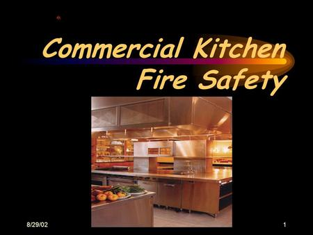 8/29/021 Commercial Kitchen Fire Safety. 2 Agenda Introduction Video and Discussion General Safety –Personnel –Appliances –Oils If Fire Occurs Fire Extinguishers.