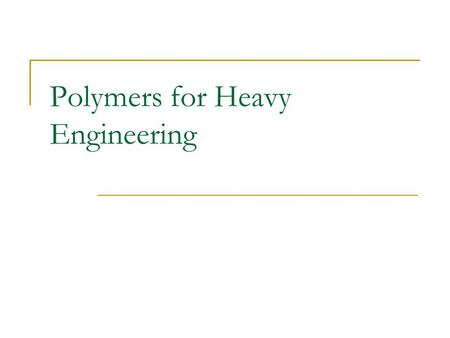 Polymers for Heavy Engineering. Silicones, or polysiloxanes Silicones, or polysiloxanes, are inorganic-organic polymers with the chemical formula [R2SiO]n,