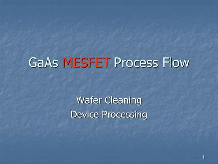 GaAs MESFET Process Flow