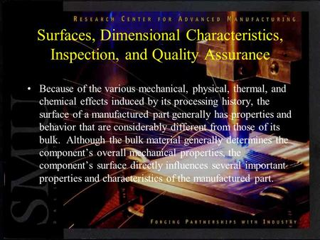 Surfaces, Dimensional Characteristics, Inspection, and Quality Assurance Because of the various mechanical, physical, thermal, and chemical effects induced.
