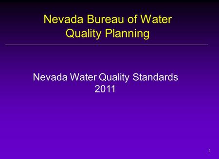 1 Nevada Bureau of Water Quality Planning Nevada Water Quality Standards 2011.