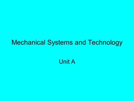 Mechanical <strong>Systems</strong> and Technology Unit A. Agricultural Equipment <strong>Systems</strong> Problem Area 7.