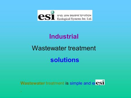 Industrial Wastewater treatment solutions Wastewater treatment is simple and easy..
