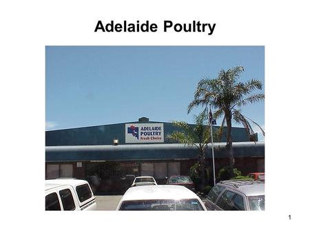 1 Adelaide Poultry. 2 Onsite WW Treatment Brief Background ● Prior to mid-2002, a DAFF plant was installed ● Tonkin Engineering was consulted to design.