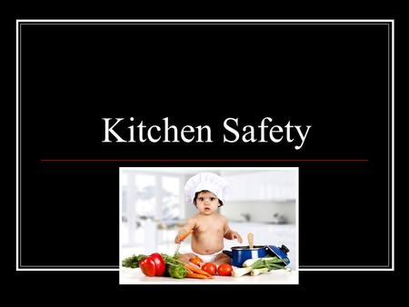 Kitchen Safety.