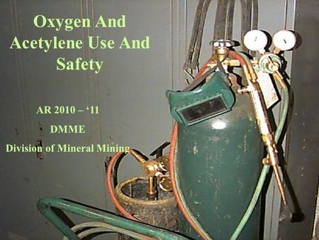 Oxygen And Acetylene Use And Safety Division of Mineral Mining