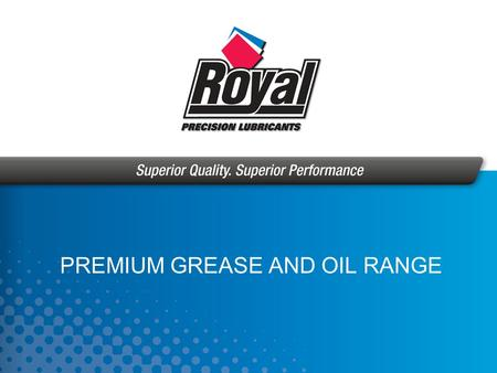 PREMIUM <strong>GREASE</strong> AND OIL RANGE. Established 1995 Objective - Supply quality <strong>lubricant</strong> products Distribution - Primarily via distributor network Exciting.