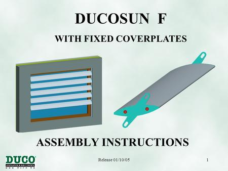 Release 01/10/051 DUCOSUN F WITH FIXED COVERPLATES ASSEMBLY INSTRUCTIONS.