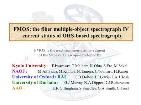 FMOS: the fiber multiple-object spectrograph IV current status of OHS-based spectrograph Kyoto University : F.Iwamuro, T.Maihara, K.Ohta, S.Eto, M.Sakai.