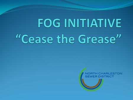 What is FOG? Issues at NCSD Combating the problem.