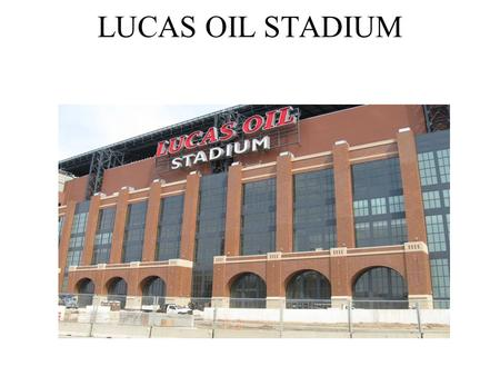 LUCAS OIL STADIUM. FUN FACTS There is enough capacity for seating in the stadium to fill over 1300 buses.