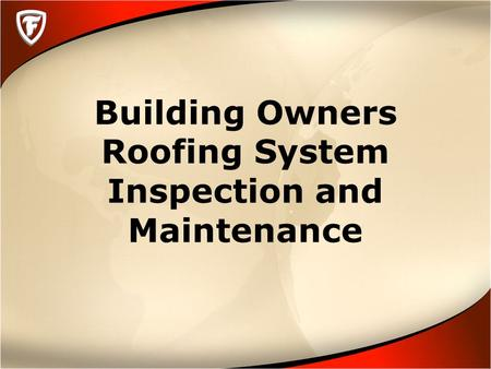 Building Owners Roofing System Inspection and Maintenance.