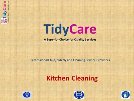 TidyCare A Superior Choice for Quality Services Professional Child, elderly and Cleaning Service Providers Kitchen Cleaning.
