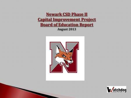 Newark CSD Phase II Capital Improvement Project Board of Education Report August 2013.