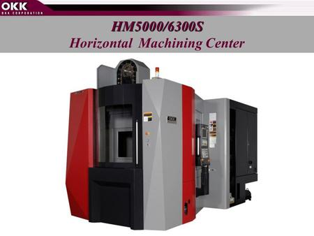 HM5000/6300S Horizontal Machining Center. HM500/600 was developed in 2003 for medium size work piece. HM500/600 was an improvement upon the HM60 which.